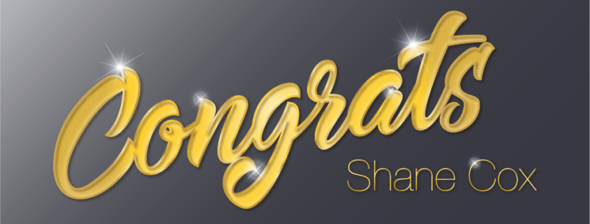 Congratulations, Shane Cox banner shiny gold on dark background